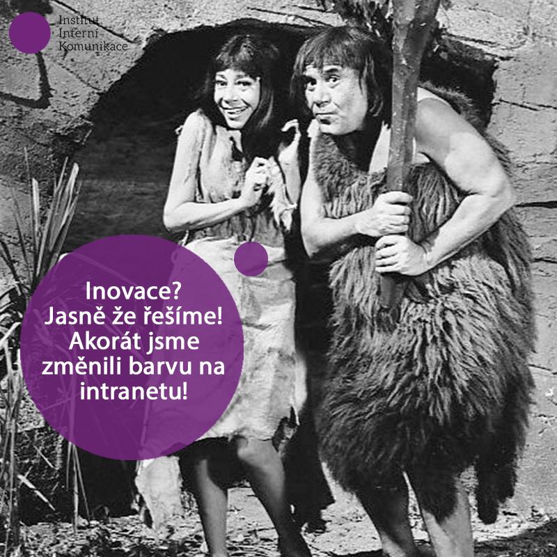 Tak to tu ještě nebylo aneb inovace a zlepšováky ve firmách  i procesech interní komunikace